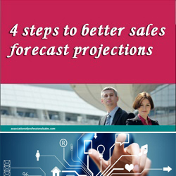 4 steps to better sales forecast projections
